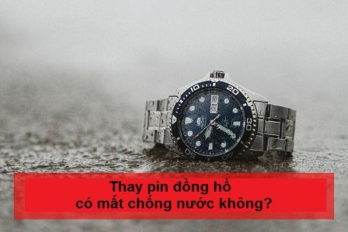 thay pin đồng hồ có mất chống nước không